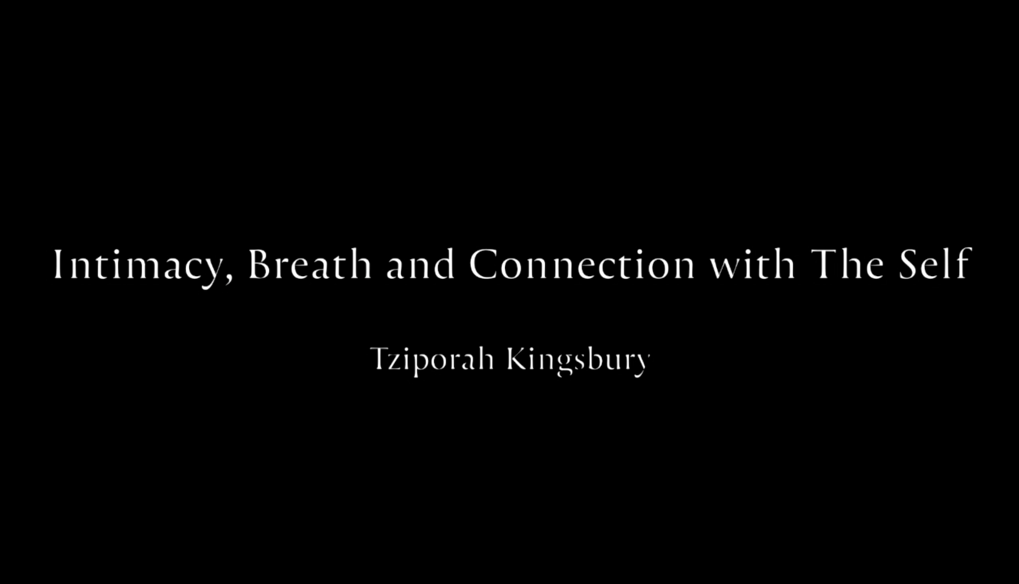 Intimacy, Breath and Connection with the Self